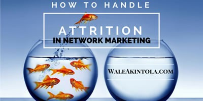 How to handle Attrition in Network Marketing