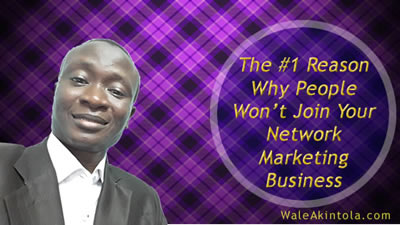 The No 1 Reason Why People Won't Join Your Network Marketing Opportunity