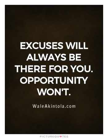 excuses-will-always-be-there-for-you-opportunity-wont-wale-akintola